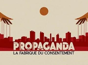 Propaganda La fabrique du consentement